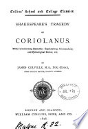 Shakespeare s tragedy of Coriolanus  with intr  remarks and notes by J  Colville