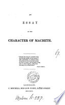 An essay on the character of Macbeth  in answer to an article in the Westminster review