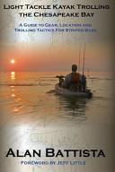 Light Tackle Kayak Trolling the Chesapeake Bay