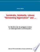 """Soziokratie, Holakratie, Lalouxs """"Reinventing Organization"""" und ..."""