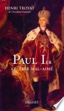 Paul 1er  le tsar mal aim