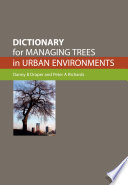 Dictionary For Managing Trees In Urban Environments book