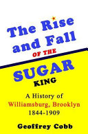 The Rise and Fall of the Sugar King