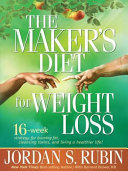 The Maker Amp Amp 39 S Diet For Weight Loss 16 Week Strategy For Burning Fat Cleansing Toxins And Living A Healthier Life