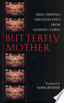 Butterfly Mother  Miao  Hmong  Creation Epics from Guizhou  China