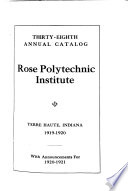 Annual Catalogue of the Rose Polytechnic Institute  with an Outline of the Course of Study and the Plan of Instruction