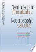 Neutrosophic Precalculus and Neutrosophic Calculus