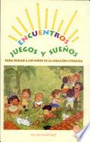 Encuentros, juegos y sueños para iniciar a los niños en la creación literaria.