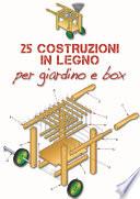 25 Costruzioni in legno per il giardino box