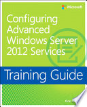 Training Guide Configuring Windows Server 2012 Advanced Services  MCSA