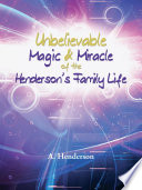 Unbelievable Magic   Miracle of the Henderson s Family Life