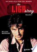 The Liga Story  Vol 1  Da Zero alla Fine del mondo