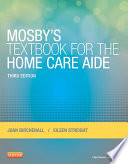 Mosby s Textbook for the Home Care Aide   E Book