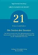Die Seelen der Gesetze : eine Untersuchung über Zweckbestimmungen in den Gesetzen der Schweiz, Deutschlands und Frankreichs vom 18. Jahrhundert bis heute