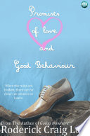 Promises Of Love And Good Behaviour book