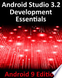 Android Studio 3 2 Development Essentials Android 9 Edition