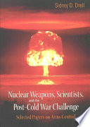 Nuclear Weapons Scientists And The Post Cold War Challenge