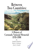 Between Two Countries  A History of Coronado National Memorial 1939 1990