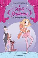 Prime Ballerine. Il sogno di Melissa