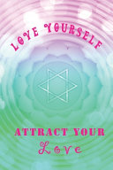 Love Yourself Attract Your Love