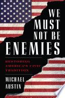 We Must Not Be Enemies