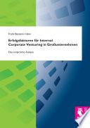 Erfolgsfaktoren für Internal Corporate Venturing in Großunternehmen