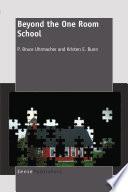 Beyond the One Room School