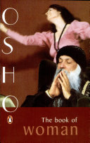 The Book of Woman Essential Woman A Woman, According To Osho, Is A