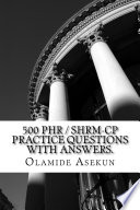 500 PHR / SHRM-CP Practice Questions With Answers