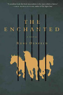 The enchanted : a novel / Rene Denfeld.