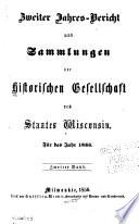 Jahres-Bericht und Sammlungen der Historischen Gesellschaft des Staates Wisconsin