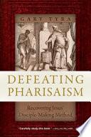 Defeating Pharisaism