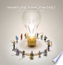 Miniature Final Fantasy : art that details the process of each photo's...