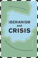 Iberianism and Crisis Book