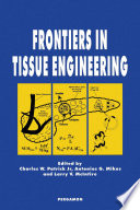 Frontiers In Tissue Engineering : state-of-the-art contributions from an international authorship...