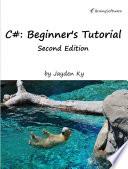C#: A Beginner's Tutorial, Second Edition