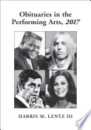 Obituaries in the Performing Arts  2017
