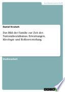 Das Bild Der Familie Zur Zeit Des Nationalsozialismus Erwartungen Ideologie Und Rollenverteilung