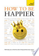 How to Be Happier  Teach Yourself