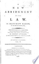 A New Abridgment of the Law in Seven Volumes