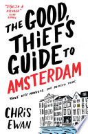 The Good Thief's Guide to Amsterdam Thief He Also Happens To Be