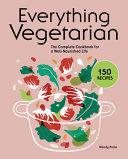 Everything Vegetarian : delicious approach to healthy living there's a lot...