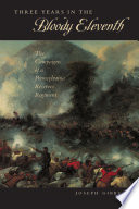 Three Years In The Bloody Eleventh The Campaigns Of A Pennsylvania Reserves Regiment