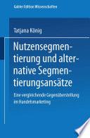 Nutzensegmentierung und alternative Segmentierungsansätze