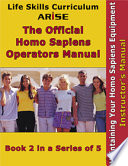life skills curriculum arise official homo sapiens operator s guide book 2 maintaining your homo sapiens equipment instructor s manual