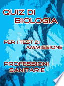 Test Professioni Sanitarie   Quiz di Biologia