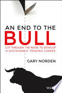 An End To The Bull : trading analysis strategies for successful trading analysis for...