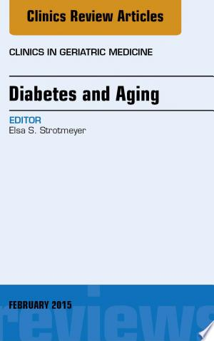Diabetes and Aging, An Issue of Clinics in Geriatric Medicine, - ISBN:9780323354578