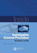 Inside Investigative Criminal Procedure