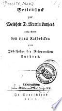 Seitenstück zur Weisheit D. Martin Luthers